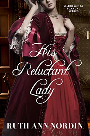His Reluctant Lady (Marriage by Scandal Book 3) (English Edition)