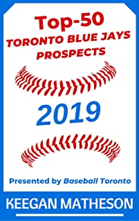 Top-50 Toronto Blue Jays Prospects, 2019: Presented by Baseball Toronto