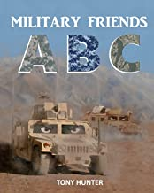 Military Friends ABC: An exciting picture book that teaches children ABCs and NATO phonetic alphabet using military vehicl...