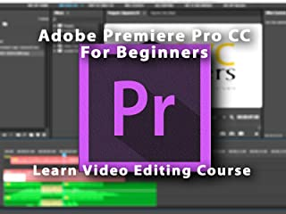 Adobe Premiere Pro CC For Beginners: Learn Video Editing Course