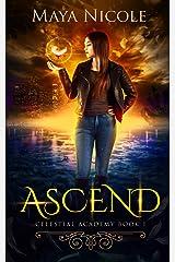 Ascend: A Paranormal Academy Romance (Celestial Academy Book 1) Kindle Edition