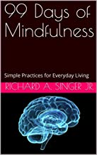99 Days of Mindfulness: Simple Practices for Everyday Living
