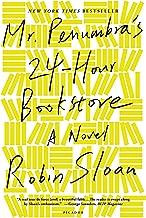 Best mr penumbra's 24 hour bookstore robin sloan Reviews