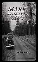 Mark: The Cedar Cove Chronicles, Book Five