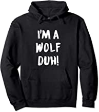 I'm a Wolf Duh Pullover Hoodie