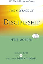 The Message of Discipleship: Authentic Followers of Jesus in Today's World (Bible Speaks Today Themes)