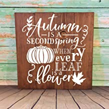 Waaa Autumn Sign Autumn is A Second Spring When Every Leaf is A Flower Hand Painted Wood Sign Fall Decor