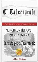 El Tabernáculo: Principios Bíblicos para una Iglesia ilustrados por El Tabernáculo (Spanish Edition)