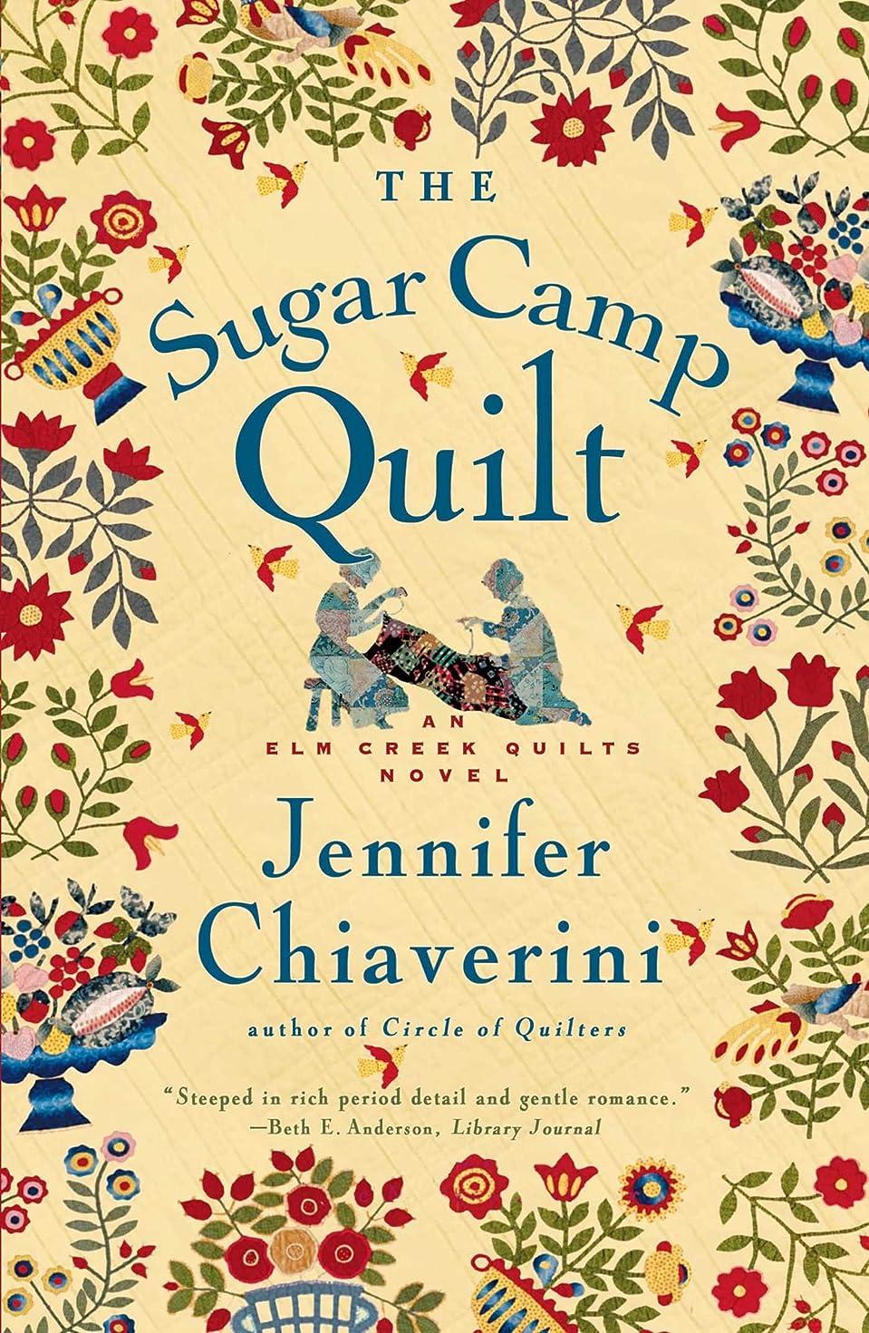 The Sugar Camp Quilt: An Elm Creek Quilts Novel (The Elm Creek Quilts Book 7)