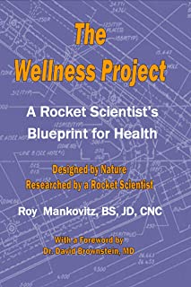 The Wellness Project - A Rocket Scientist's Blueprint for Health