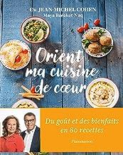 Orient, ma cuisine de cœur (Cuisine et gastronomie)