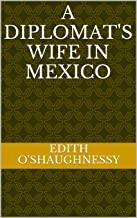 A diplomat's wife in Mexico