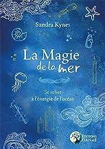 La Magie de la Mer: Se relier à l'énergie de l'océan (French Edition)