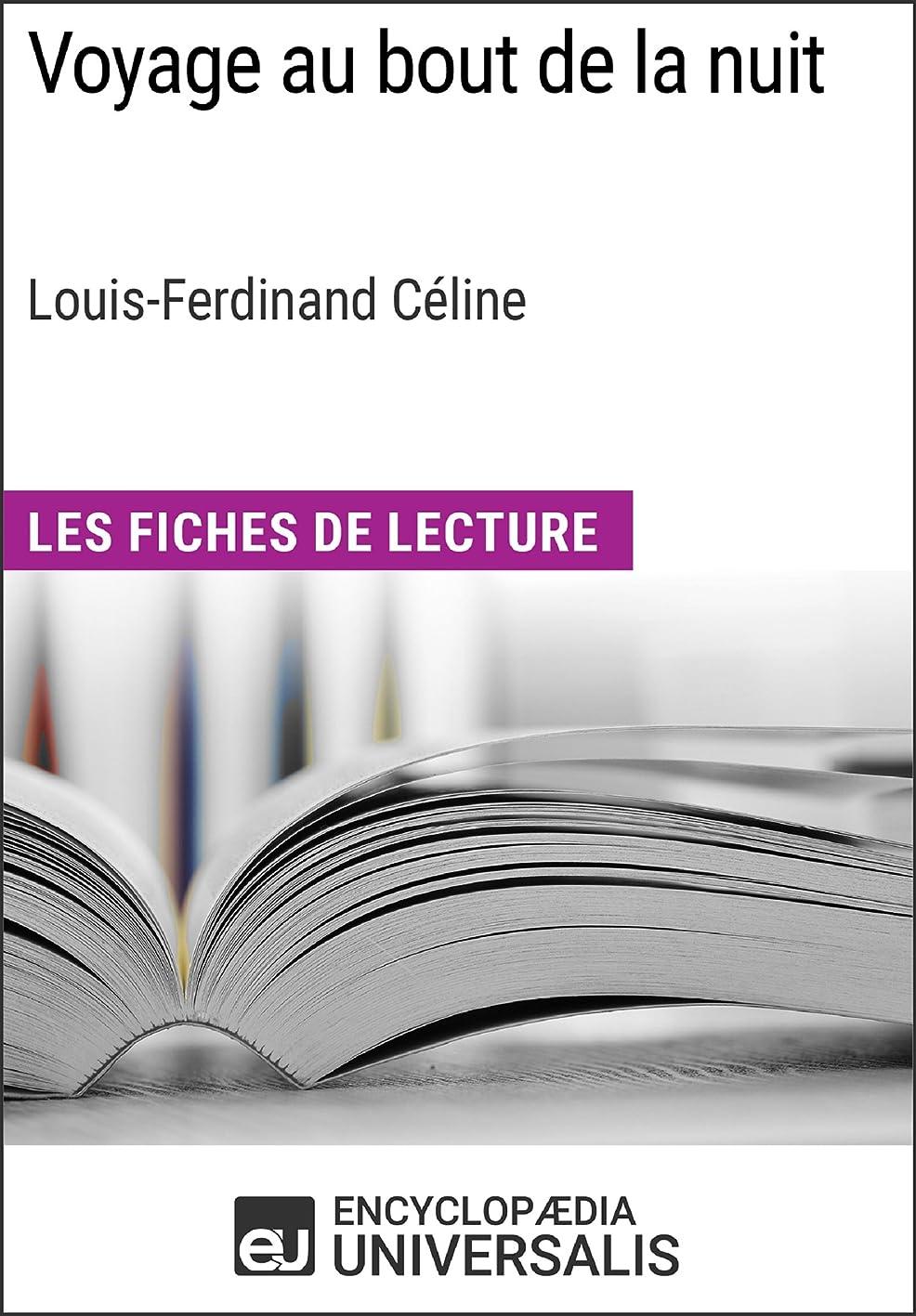 すすり泣きニッケル共同選択Voyage au bout de la nuit de Louis-Ferdinand Céline: Les Fiches de Lecture d'Universalis (French Edition)