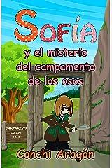 Sofía y el misterio del campamento de los osos (Sofía y sus misterios nº 1) Versión Kindle