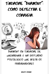 """Síndrome """"Burnout"""": como detectar e corrigir: Burnout ou síndrome de queimadura é um distúrbio psicológico que afeta os trabalhadores. (AUTO-AJUDA E DESENVOLVIMENTO PESSOAL Livro 86) eBook Kindle"""