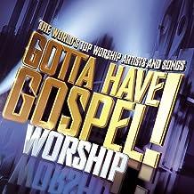 Gotta Have Gospel! Worship