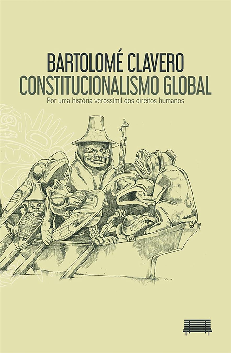 調停者ピンポイント成長Constitucionalismo Global: Por uma história verossímil dos direitos humanos (Portuguese Edition)