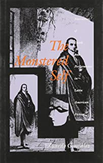 The Monstered Self: Narratives of Death and Performance in Latin American Fiction