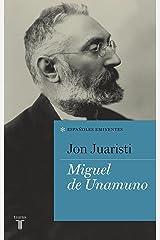 Miguel de Unamuno (Colección Españoles Eminentes) Versión Kindle
