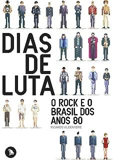 Dias de Luta: O rock e o Brasil dos anos 80 (Portuguese Edition)