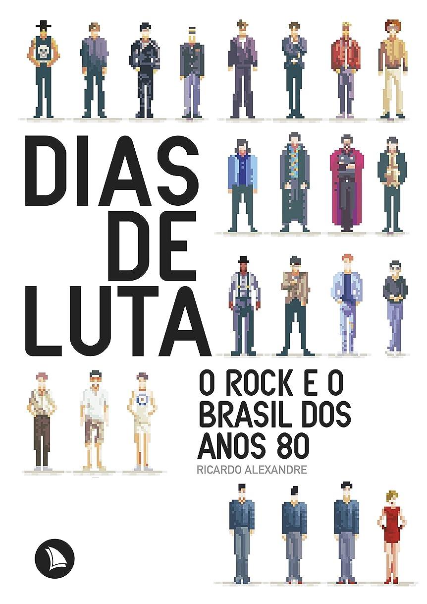 比類のない専ら廃止Dias de Luta: O rock e o Brasil dos anos 80 (Portuguese Edition)
