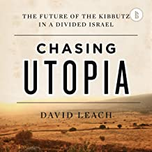 Chasing Utopia (Booktrack Edition): The Future of the Kibbutz in a Divided Israel