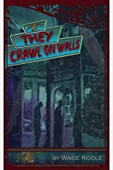 They Crawl on Walls Kindle Edition