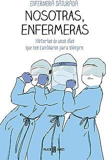 Nosotras, enfermeras: Historias de unos días que nos cambiaron para siempre (Obras diversas)