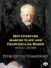 1812 Overture, Marche Slave and Francesca da Rimini in Full Score (Dover Music Scores)