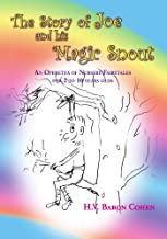 The Story of Joe And His Magic Snout: An Operetta of Nursery Fairytales for 2 to 10 years olds
