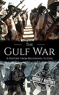The Gulf War: A History from Beginning to End