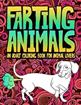 Farting Animals: An Adult Coloring Book for Animal Lovers