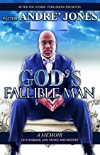 God's Fallible Man: A Memoir of a Husband, Son, Father, and Brother (After The Storm Publishing Presents)