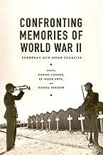Confronting Memories of World War II: European and Asian Legacies (Jackson School Publications in International Studies)