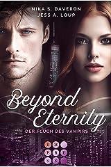 Beyond Eternity. Der Fluch des Vampirs: Knisternde Vampire Romance Kindle Ausgabe