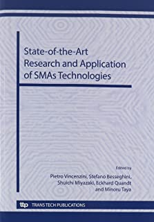 """State-of-the-Art Research and Application of SMAs Technologies: Selected, Peer Reviewed Papers from the Symposium B """"State-of-the-Art Research and Application of SMAs Technologies"""" of CIMTEC 2012 - 4th International Conference """"Smart Materials, Structures and Systems"""", held in Montecatini Terme, Italy, June 10-14, 201"""