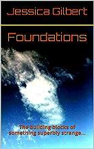 Foundations: The building blocks of something superbly strange. (Hunter Chronicles)