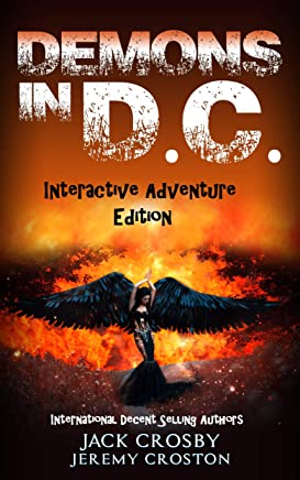 Demons in D.C.: The Chronicles of Death (Crosby's Adult Interactive Adventures! Book 1)