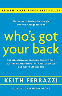 Who's Got Your Back: The Breakthrough Program to Build Deep, Trusting Relationships That Create Success--and Won't Let You...