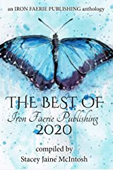 The Best of Iron Faerie Publishing 2020 Kindle Edition