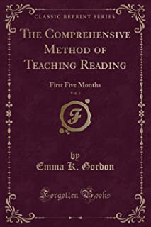 The Comprehensive Method of Teaching Reading, Vol. 1: First Five Months (Classic Reprint)