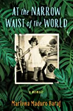 At the Narrow Waist of the World: A Memoir