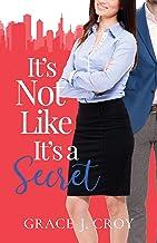 It's Not Like It's a Secret: A Sweet Best Friends to Lovers Romance (It Must Be Love Book 1)