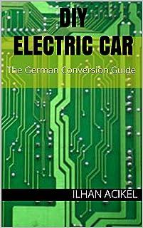 DIY Electric Car: The German Conversion Guide (English Edition)