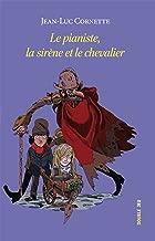 Le pianiste, la sirène et le chevalier: Roman jeunesse (Double jeu) (French Edition)