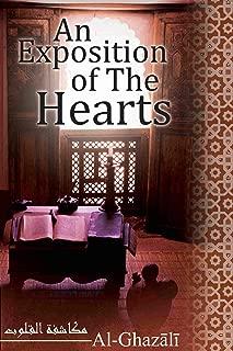 An Exposition of the Hearts: Makashifat-ul-Quloob (Ihyaʾ Ulūm al-Dīn)