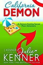 California Demon: A Paranormal Women's Fiction Novel (Demon-Hunting Soccer Mom Book 2)