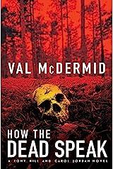 How the Dead Speak (Tony Hill / Carol Jordan Book 11) Kindle Edition