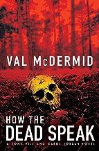 How the Dead Speak (Tony Hill and Carol Jordan Mysteries Book 11)